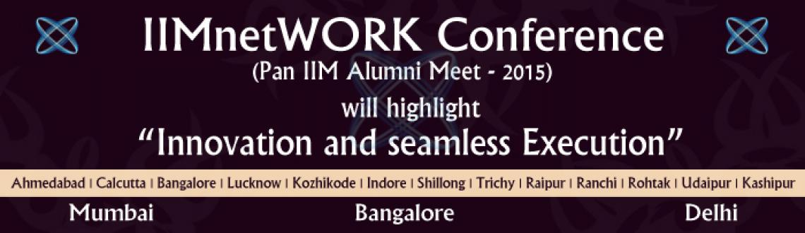 Book Online Tickets for Pan IIM Alumni Meet - 2015 @ Delhi, NewDelhi.  