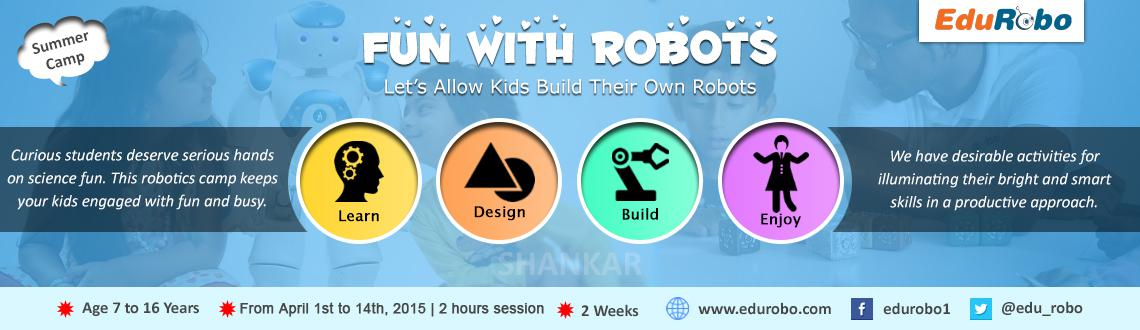 Fun with Robotics - Summer Camp for Kids - Batch 1