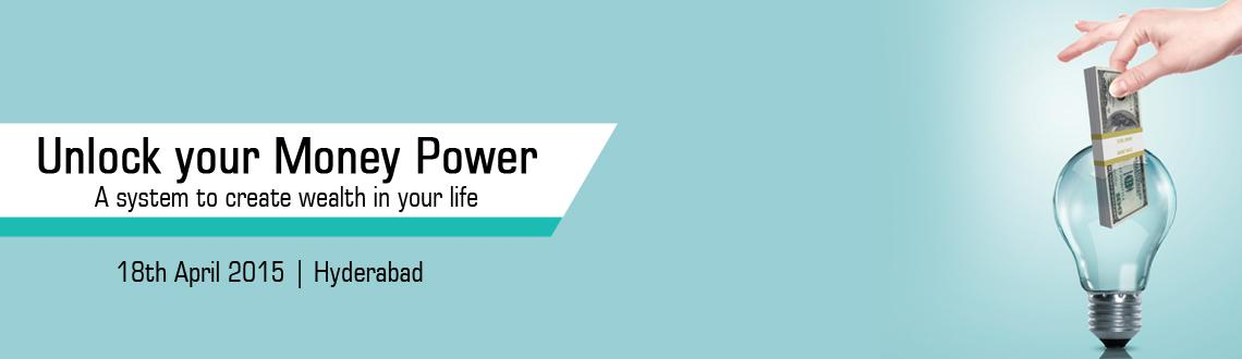 Book Online Tickets for Unlock Your Money Power - A System to Cr, Hyderabad. If you want to stop having to worry about money or the next bill to pay, and finally devotemore time to the things that matter - like your health, happiness, family and your own self -then you can\\\'t miss this event.  Unlock you