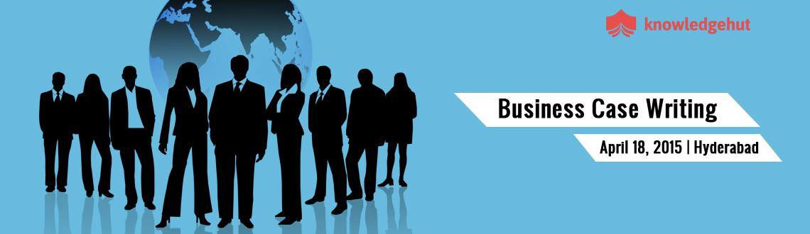 Book Online Tickets for Business Case Writing Training in Hydera, Hyderabad.  Business Case Writing Training in Hyderabad, India http://www.knowledgehut.com/business-management/business-case-writing-training-hyderabad/TCL7768  Course Overview:  Success of corporate strategy relies on developing and imp