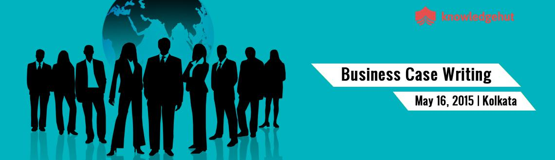 Book Online Tickets for Business Case Writing Training in Kolkat, Kolkata.  Business Case Writing Training in Kolkata, India http://www.knowledgehut.com/business-management/business-case-writing-training-kolkata/TCL7770  Course Overview:  Success of corporate strategy relies on developing and impleme