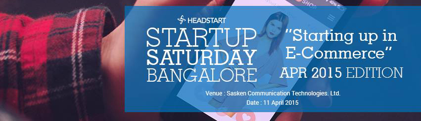 Book Online Tickets for Startup Saturday Bangalore, Bengaluru. THEME: Starting up in E-commerce