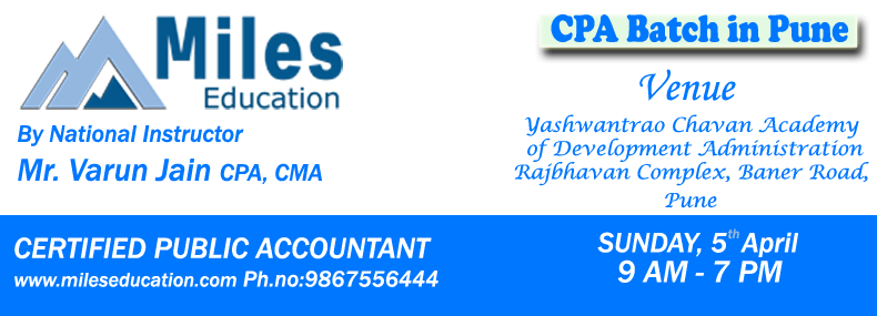 Book Online Tickets for CPA Batch in Pune, Pune.  CPA Batch Start in Pune    By National Instructor Mr. Varun Jain CPA, CMA.www.milescpareview.com/www.milescma.comContact No :-+91 9867556444  Yashwantrao Chavan Academy of Development Administration (YASHDA) Pun