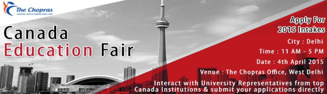 Book Online Tickets for Canada Education Fair 2015  Curtain Rais, NewDelhi. Looking for higher education opportunities in Canada? Attend India's biggest Canada Education Fair 2015 at The Chopras West Delhi Branch to meet the expert country counsellors and resolve all your concerns. Before moving to other cities acros