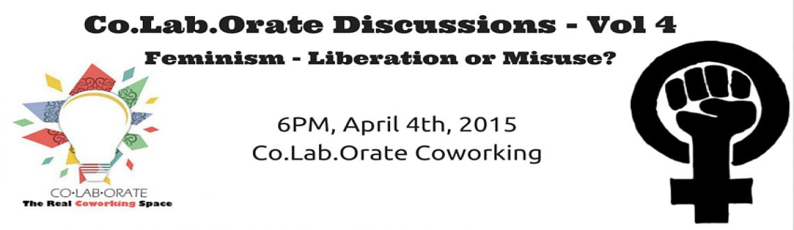 Co.Lab.Orate Discussions - Vol 4 - Feminism