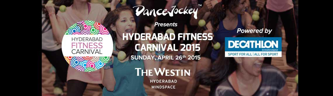 Book Online Tickets for Hyderabad Fitness Carnival - HFC 2015, Hyderabad. Witness the biggest Fitness Carnival in Hyderabad - The Hyderabad Fitness Carnival - HFC 2015 Presented by DanceJockey & Powered by Decathlon Shamshabad @Westin Hyderabad Mindspace on April 26th 2015. 