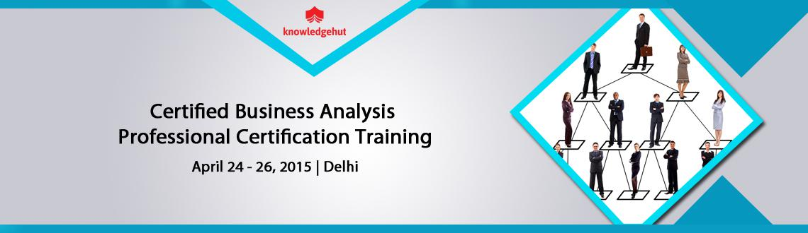 Book Online Tickets for Certified Business Analysis Professional, NewDelhi.  