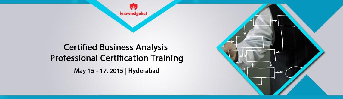 Book Online Tickets for Certified Business Analysis Professional, Hyderabad.  