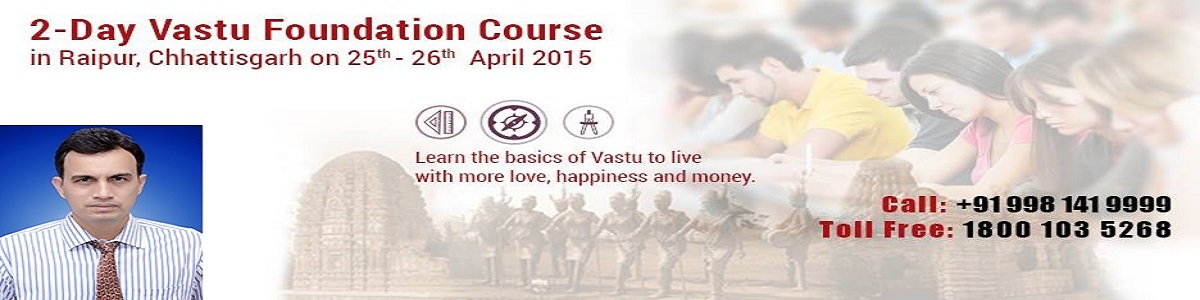 2-Day Vastu Course at MahaVastu Raipur On 25-26 April 2015