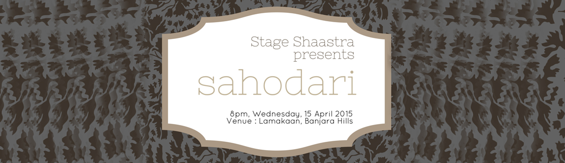 Stage Shaastra presents Sahodari A Theatre Performance