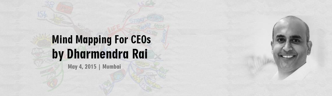 Book Online Tickets for DHARMENDRA RAI Mind Mapping For CEOs  Fu, Mumbai. http://mindmapstrainer.com/event/dharmendra-rai-mind-mapping-for-ceos-future-ceos-2/