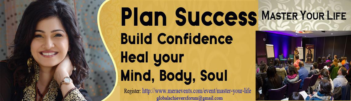 Book Online Tickets for Master Your Life 3, NewDelhi.