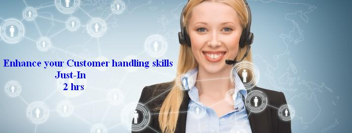 Enhance your Customer handling skills
