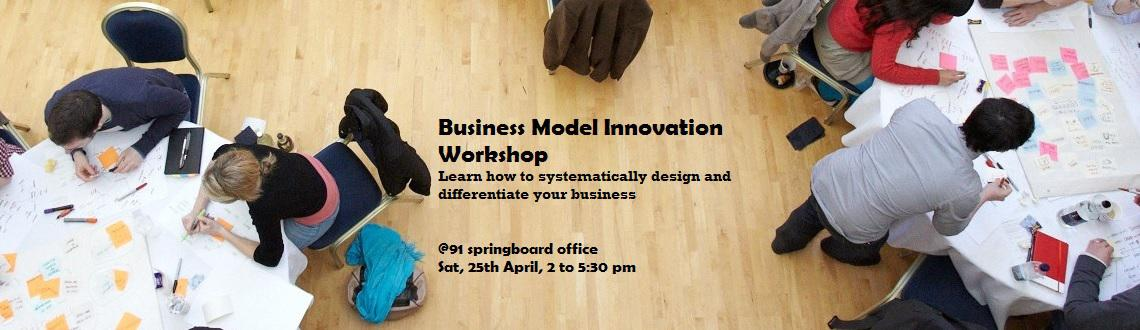 Book Online Tickets for Business Model Innovation, NewDelhi. Business Model Innovation Workshop