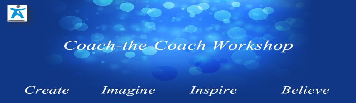 Coach The Coach by Madhur Kathuria; 9-11 June