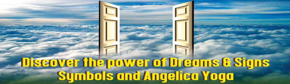 Discover the Power of Dreams and Signs Symbols and Angelica Yoga