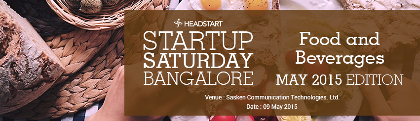 Book Online Tickets for Startup Saturday Bangalore , Bengaluru. THEME: Starting Food and Beverages space  Come register for the May edition of Startup Saturday to explore the exciting Startups from the Food and Beverage sector.