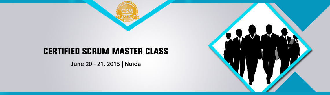 Certified Scrum Master class; Delhi/ NCR -June 20-21