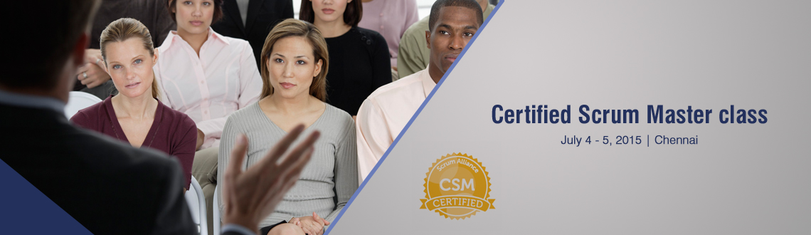 Certified Scrum Master class; Chennai July 4-5