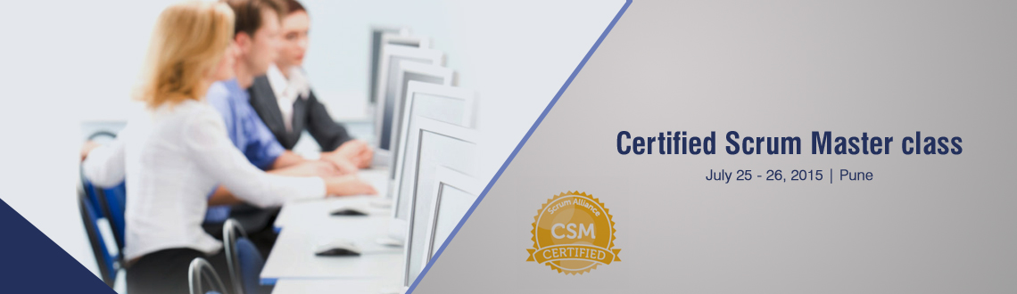 Book Online Tickets for Certified Scrum Master class; Pune July , Pune.  All CSM courses are taught by Certified Scrum Trainers. Taking a CSM course, passing the CSM test, and accepting the license agreement designates you as a Certified ScrumMaster, which indicates that you have been introduced to and understand