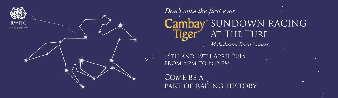 Book Online Tickets for Cambay Tiger Sundown Racing , Mumbai. Come be a part of racing history...