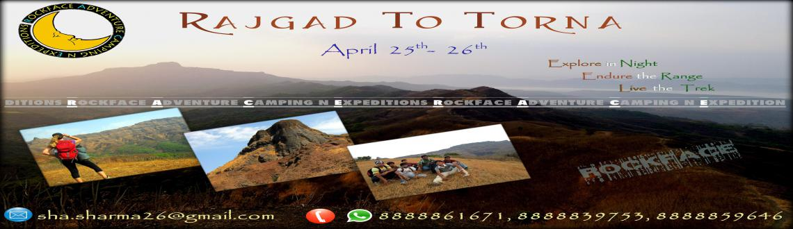 Book Online Tickets for Rajgad to Torna Night Trek, Pune. Rajgad to Torna is one of the most popular range trek. A long ridge connects Rajgad, one of the capitals of the Marathas to Torna, the highest fort in the region, which makes up for a fabulous trekking route. Moreover this trek is a part of Rockface\
