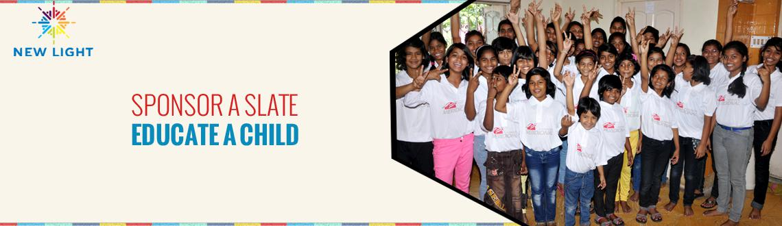 Book Online Tickets for SPONSOR A SLATE - EDUCATE A CHILD, Kolkata. The Mission of New Light Is To Promote Gender Equality through Education And Life-Skill Training Thereby Reduce Harm Caused By Violence and Abuse to Women and Young Children