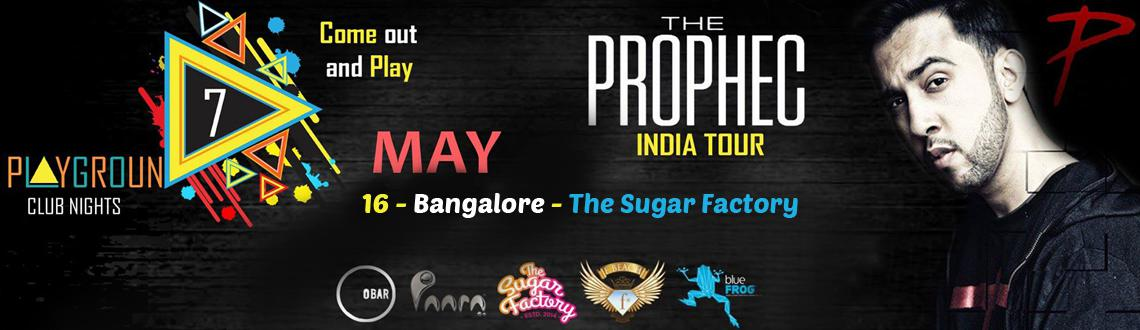 The PropheC in Banglore on 16th May