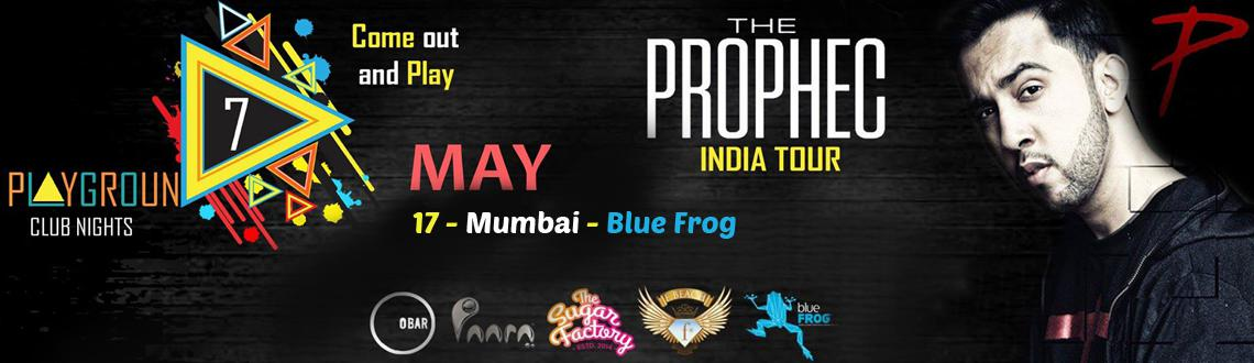 The PropheC in Mumbai on 17th May