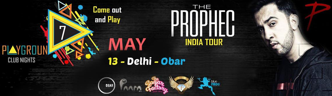 The PropheC in Delhi on 13th May
