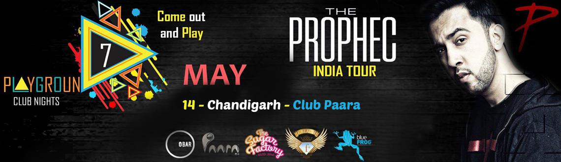 The PropheC in Chandigarh on 14th May