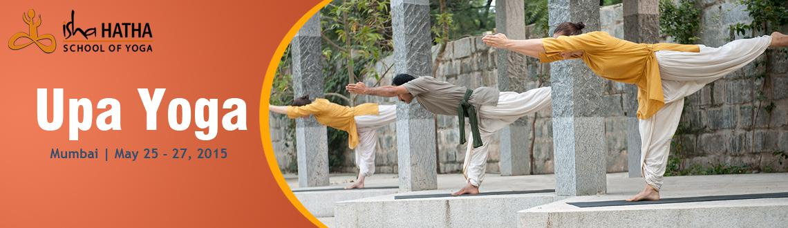 Book Online Tickets for Upa Yoga, Andheri(W), May 25 - 27, 2015, Mumbai.  