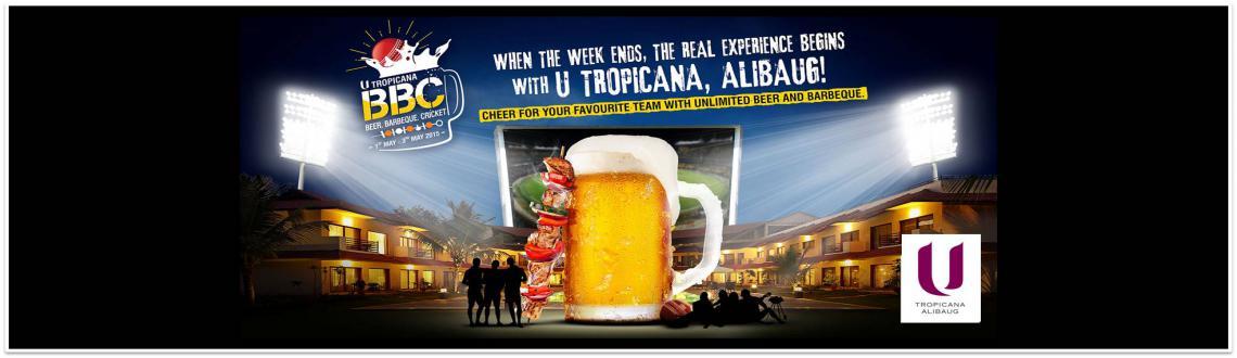 Enjoy Unlimited Beer. Barbeque. Cricket @ U Tropicana Alibaug
