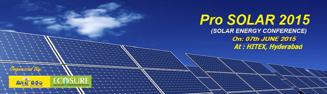 Book Online Tickets for Pro Solar 2015, Hyderabad. ECO SURE the events division of Spoorthy Padham ( A comprehensive Telugu Magazine) organizes Pro SOLAR 2015 - a Conference on renewable energy set to be held on 7th May at Hitex, Hyderabad. The event will focus on renewable energy