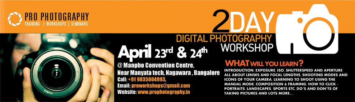 Book Online Tickets for  2 Day Digital Photography workshop, Bengaluru. Welcoming all Manyata Employees, Here is your chance to be a PRO PHOTOGRAPHER!!!!! 