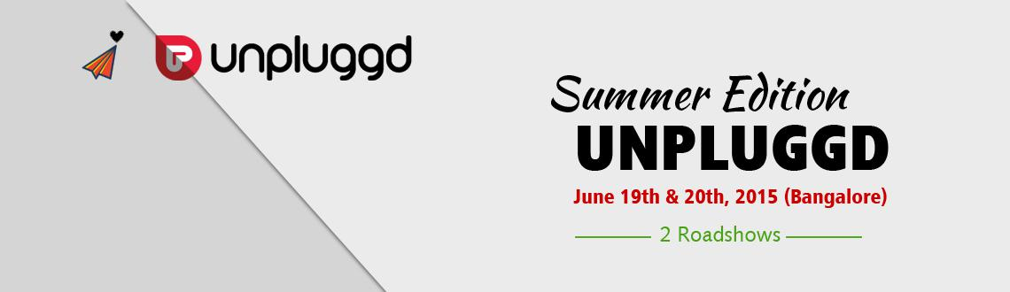 Unplugged Summer Edition 2015 Tickets & Schedule, 19 June 2015 at Bangalore, Brigade Millennium, 7th Phase J.P.Nagar: Bangalore. Book your tickets at