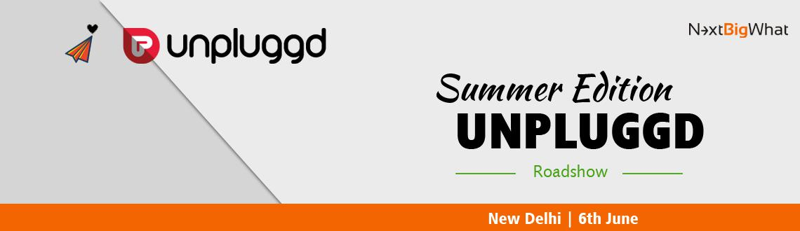 Book Online Tickets for UnPluggd Summer Edition 2015 Delhi (Road, NewDelhi. UnPluggd is India's Biggest Startup Conference That Brings Together Founders, Geeks, Investors And CXOs Together. The Summer Edition of UnPluggd is a 2-days conference preceded by roadshows in NCR and Mumbai