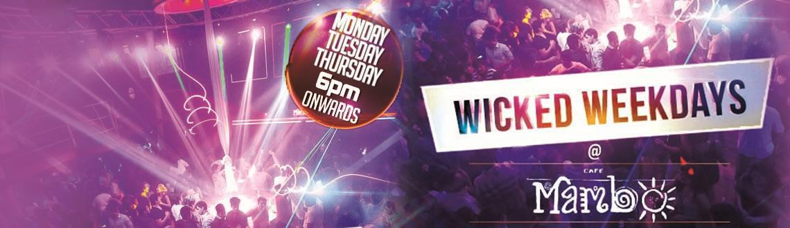 Book Online Tickets for Wicked Weekdays , Calangute. 