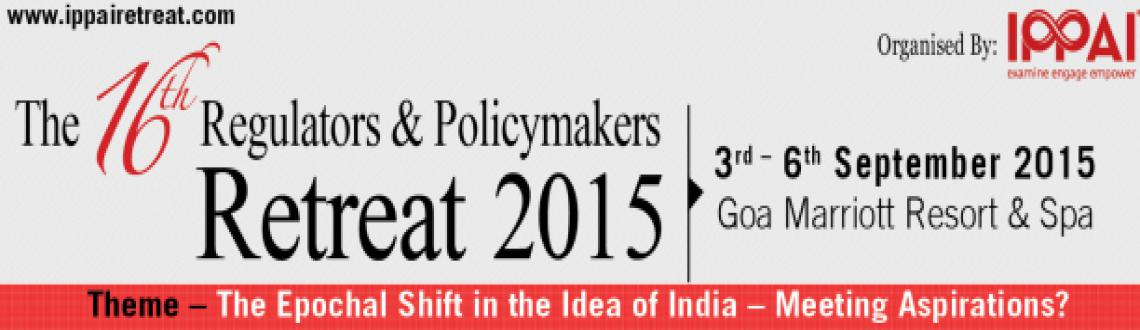 The 16th Regulators  Policymakers Retreat 2015