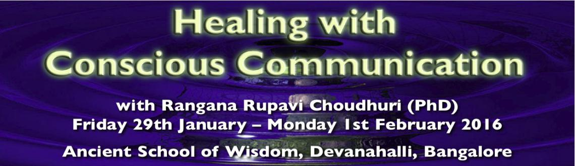 Healing with Conscious Communication Bangalore 2016 with Dr Rangana Rupavi Choudhuri (PhD)