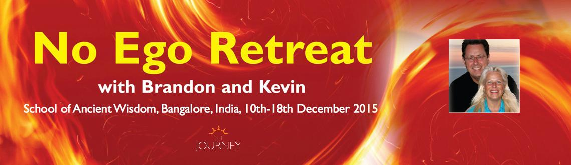 Book Online Tickets for No Ego Retreat with Brandon Bays and Kev, Bengaluru. No Ego Retreat with Brandon Bays and Kevin Billett