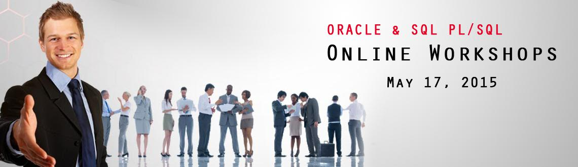 Online Workshops to Learn Oracle 11g SQL  PL/SQL  on 17th May, 2015.