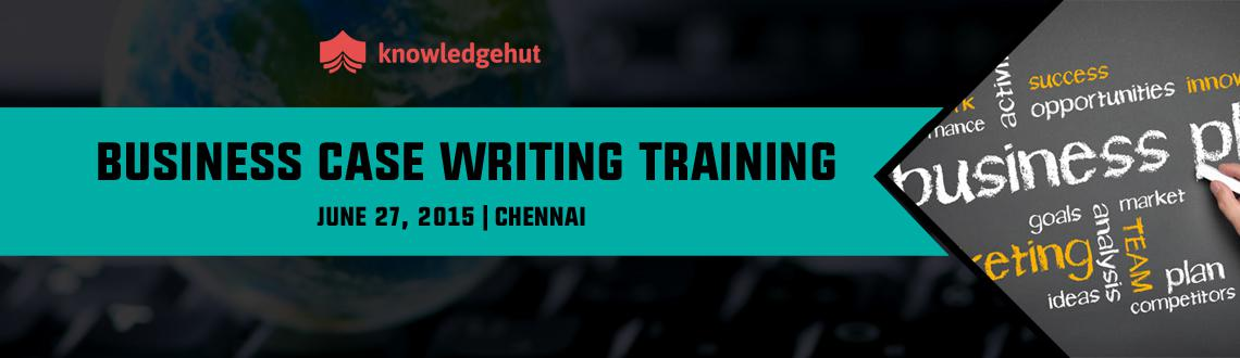 Business Case Writing Training in Chennai