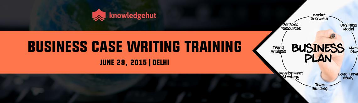 Business Case Writing Training in Delhi