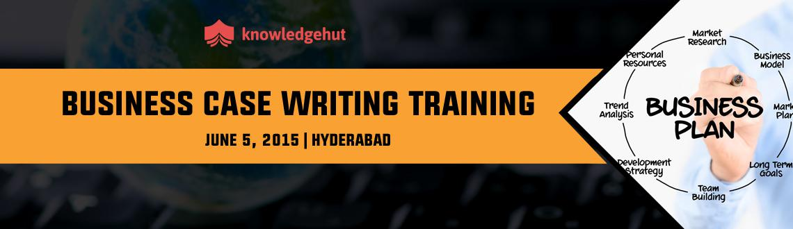 Book Online Tickets for Business Case Writing Training in Hydera, Hyderabad.  