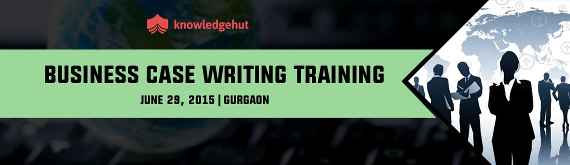 Business Case Writing Training in Gurgaon