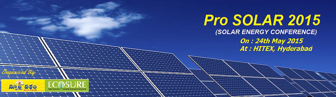 Book Online Tickets for Pro Solar 2015, Hyderabad. ECO sure the events division of Spoorthy Padham ( A comprehensive Telugu Magazine) organizes Pro SOLAR 2015 - a Conference on renewable energy set to be held on 24th May at Hitex, Hyderabad. The event will