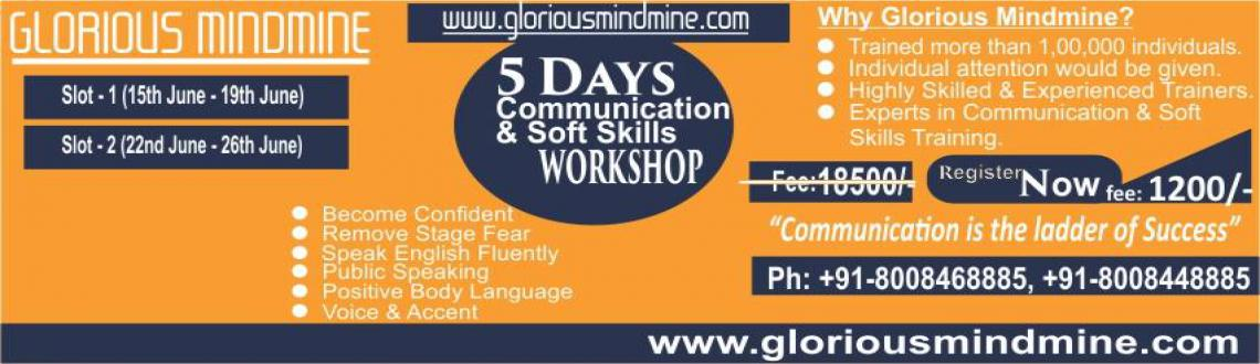 Book Online Tickets for 5 Days Communication  Soft Skills Worksh, Hyderabad. The Opportunity of a LIFETIME Awaits you!!!! 
