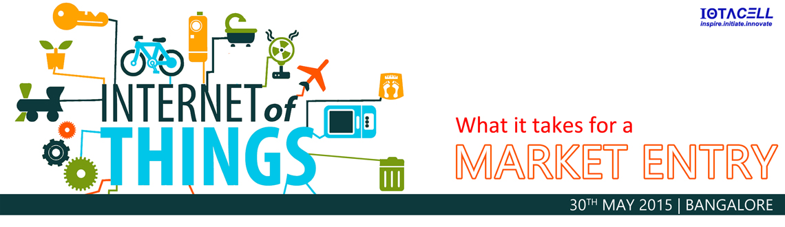 IoT : What it takes for a Market Entry