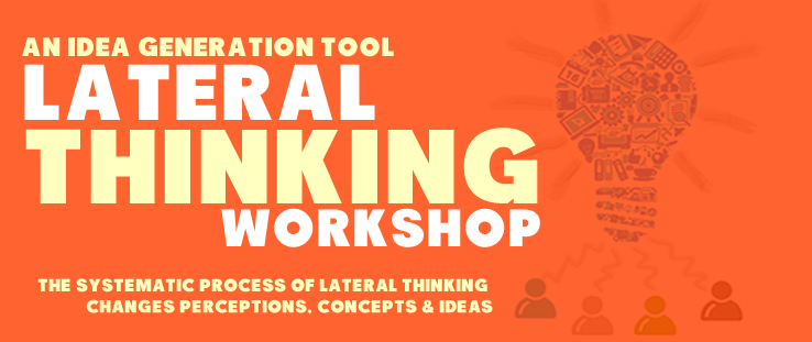 Book Online Tickets for Lateral Thinking Workshop Mumbai, Mumbai. PRODUCTIVE INNOVATION TOOL KIT
